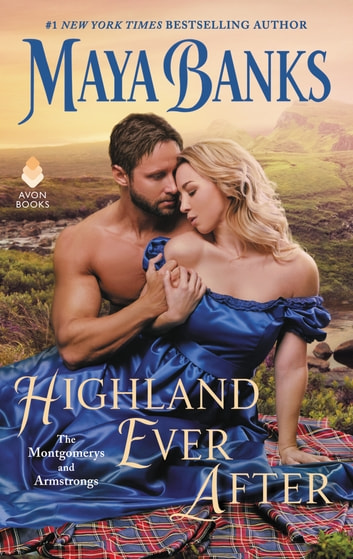 Highland Ever After - The Montgomerys and Armstrongs ebook by Maya Banks