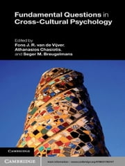 Fundamental Questions in Cross-Cultural Psychology ebook by Fons J. R. van de Vijver,Athanasios Chasiotis,Seger M. Breugelmans