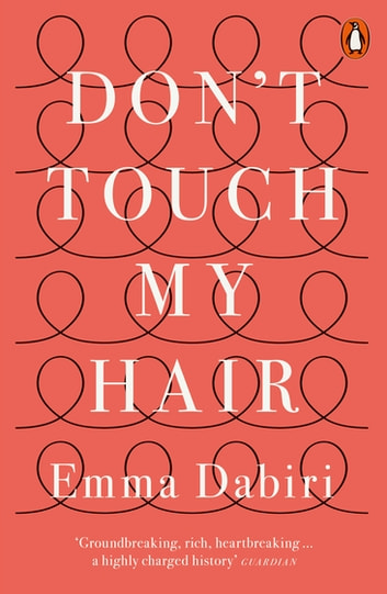 Don't Touch My Hair ebook by Emma Dabiri