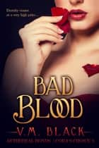 Bad Blood - Cora's Choice 3 ebook by V. M. Black