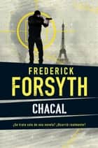 Chacal eBook by Frederick Forsyth