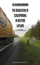 The Eradication of Schizophrenia in Western Lapland ebook by David Woods, Jon  Haynes