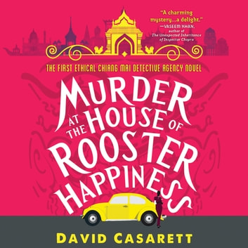 Murder at the House of Rooster Happiness audiobook by David Casarett