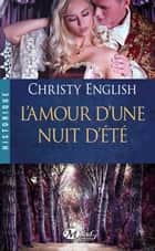 L'Amour d'une nuit d'été ebook by Christy English