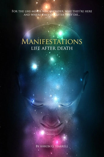 Manifestations - Life after Death ebook by AAron G. Harrell