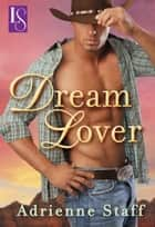 Dream Lover - A Loveswept Classic Romance eBook by Adrienne Staff