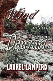 Wind from Danyari ebook by Laurel Lamperd