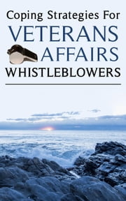 Coping Strategies for Veterans Affairs Whistleblowers ebook by V.L. Mission