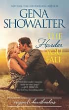 The Harder You Fall (Original Heartbreakers, Book 4) ebook by Gena Showalter