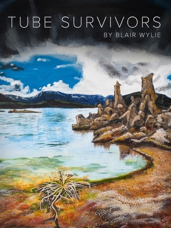 Tube Survivors ebook by Blair Wylie