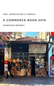 E-commerce-book 2016 ebook by Gianluca Diegoli