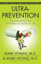 Ultraprevention ebook by Mark Liponis,Mark Hyman
