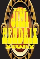 The Jimi Hendrix Story ebook by Bill Yenne