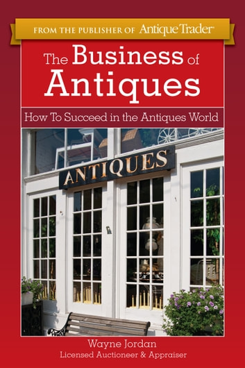 The Business of Antiques eBook by Wayne Jordan