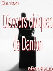 Discours civiques de Danton ebook by Georges Jacques Danton