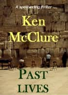 Past Lives ebook by Ken McClure