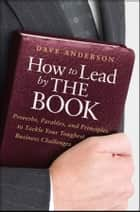 How to Lead by The Book ebook by Dave Anderson