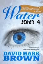 Water: John 4 ebook by David Mark Brown
