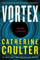 Vortex - An FBI Thriller ebook by Catherine Coulter