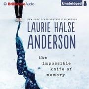 Impossible Knife of Memory, The audiobook by Laurie Halse Anderson