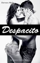 Despacito. Un Cuento Corto y Erótico ebook by Devora Mela
