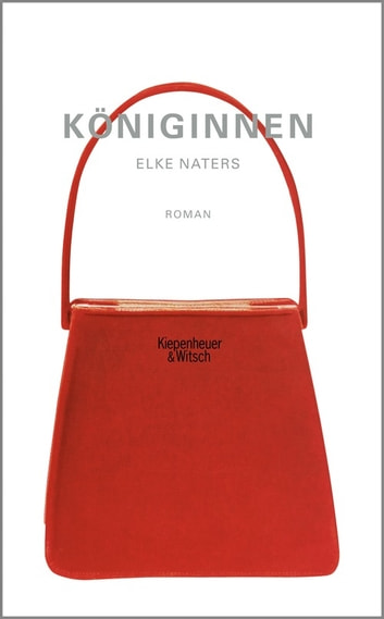 Königinnen - Roman ebook by Elke Naters