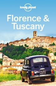 Lonely Planet Florence & Tuscany ebook by Lonely Planet,Virginia Maxwell,Nicola Williams
