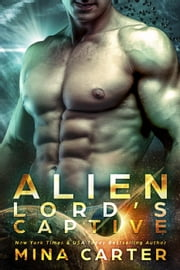 Alien Lord's Captive - Warriors of the Lathar, #1 ebook by Mina Carter