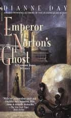 Emperor Norton's Ghost ebook by Dianne Day