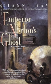 Emperor Norton's Ghost - A Fremont Jones Mystery ebook by Dianne Day