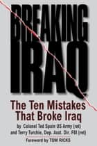 Breaking Iraq ebook by Ted Spain,Terry Turchie