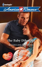 The Baby Dilemma ebook by Jacqueline Diamond