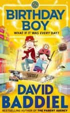 Birthday Boy ebook by David Baddiel, Jim Field