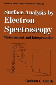 Surface Analysis by Electron Spectroscopy - Measurement and Interpretation ebook by Graham C. Smith