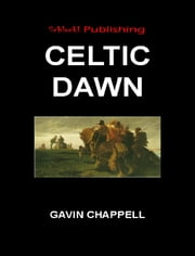 Celtic Dawn ebook by Gavin Chappell