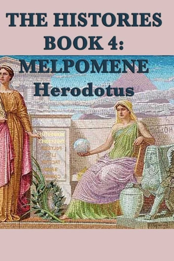 The Histories Book 4: Melpomene ebook by Herodotus