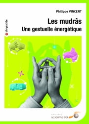 Les mudras ebook by Philippe Vincent