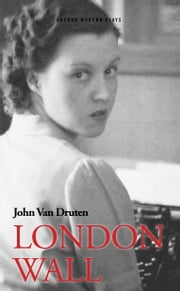 London Wall ebook by John van Druten