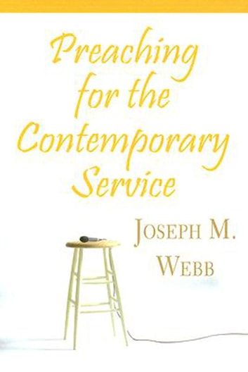 Preaching for the Contemporary Service ebook by Joseph M. Webb