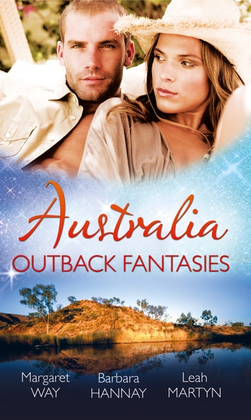 Australia: Outback Fantasies: Outback Heiress, Surprise Proposal / Adopted: Outback Baby / Outback Doctor, English Bride (Mills & Boon M&B) ebook by Margaret Way,Barbara Hannay,Leah Martyn