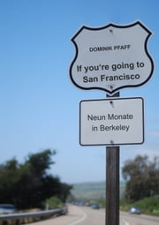 If you're going to San Francisco - Neun Monate in Berkeley ebook by Dominik Pfaff