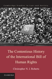 The Contentious History of the International Bill of Human Rights ebook by Christopher N. J. Roberts