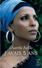 J'avais 5 ans ebook by Ouarda Saillo