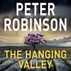 The Hanging Valley audiobook by Peter Robinson