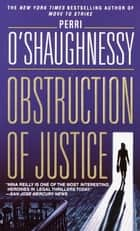 Obstruction of Justice ebook by Perri O'Shaughnessy