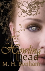 Howling Dead ebook by M.H. Bonham