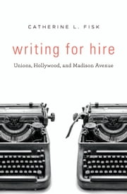 Writing for Hire ebook by Catherine L. Fisk