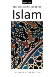 The Children's Book of Islam Part One ebook by M. Manazir Ahsan