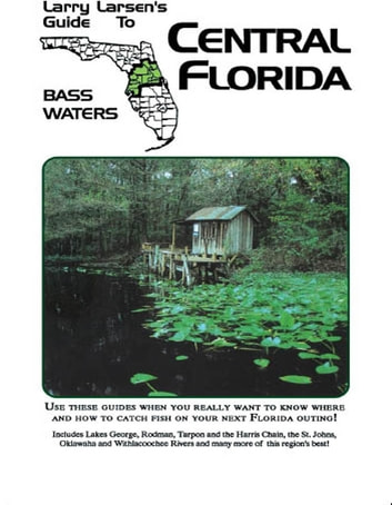 Central Florida - Larry Larsen's Guide to Bass Waters Book 2 ebook by Larry Larsen