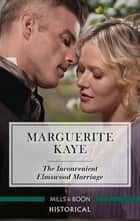 The Inconvenient Elmswood Marriage ebook by Marguerite Kaye